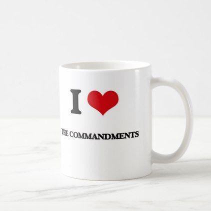 I Love The Commandments Coffee Mug - template gifts custom diy customize