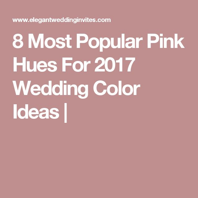 8 Most Popular Pink Hues For 2017 Wedding Color Ideas |