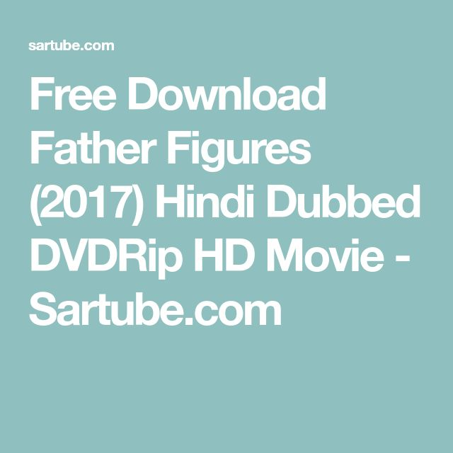 Free Download Father Figures (2017) Hindi Dubbed DVDRip HD Movie - Sartube.com