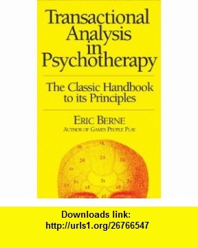 Transactional Analysis in Psychotherapy (Condor ) (9780285647763) Eric Berne , ISBN-10: 0285647768  , ISBN-13: 978-0285647763 ,  , tutorials , pdf , ebook , torrent , downloads , rapidshare , filesonic , hotfile , megaupload , fileserve