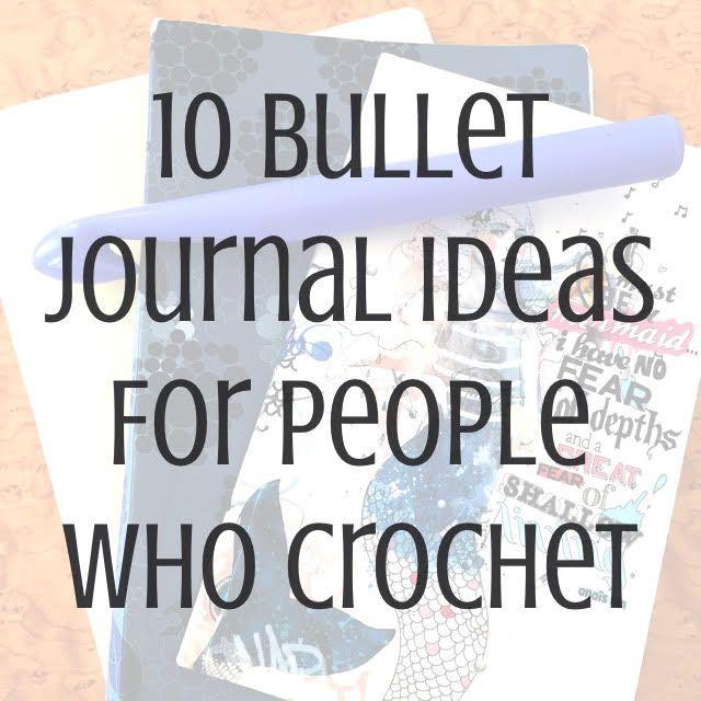 10 Bullet Journal Ideas / Tips for People Who Crochet -#bulletjournal #crochet