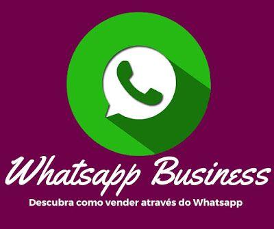 Saiba como usar o Whatsapp nos seus negócios!