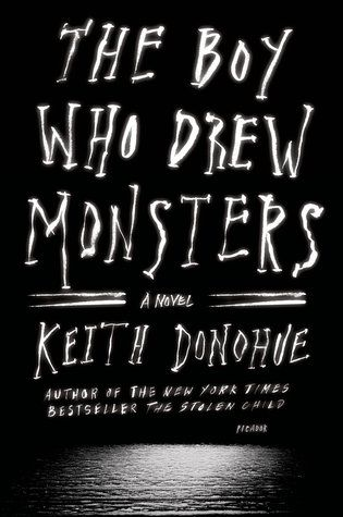 The Boy Who Drew Monsters by Keith Donohue. LibraryReads pick October 2014.