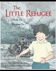 The Little Refugee by Anh Do. A retelling of Anh's story for children