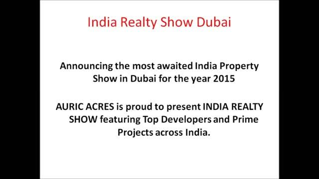India Realty Show Dubai   23,24Oct'2015   Burjuman Arjaan by Rotana   Auric Acres Real Estate  http://sendvid.com/1f669e95