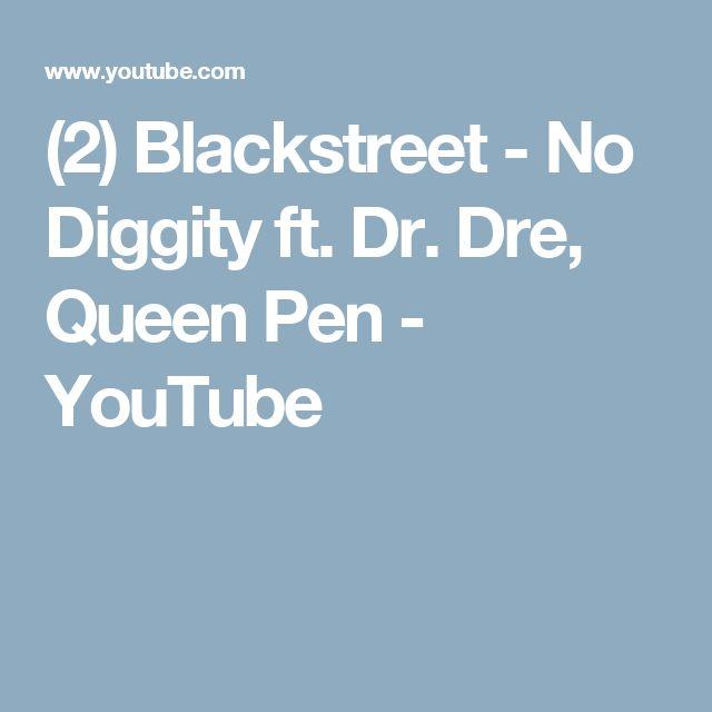 (2) Blackstreet - No Diggity ft. Dr. Dre, Queen Pen - YouTube