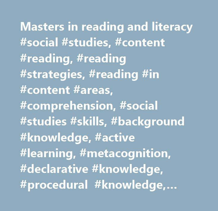 Masters in reading and literacy #social #studies, #content #reading, #reading #strategies, #reading #in #content #areas, #comprehension, #social #studies #skills, #background #knowledge, #active #learning, #metacognition, #declarative #knowledge, #procedural #knowledge, #conditional #knowledge, #prior #knowledge, #reading, #study #skills, #study #strategies, #notetaking #strategies, #secondary #education, #kwl, #power #thinking, #think #alouds, #column #notes, #inquiry #charts…
