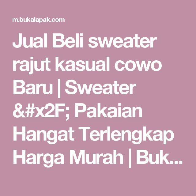 Jual Beli sweater rajut kasual cowo Baru | Sweater / Pakaian Hangat Terlengkap Harga Murah |  Bukalapak