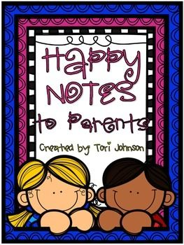 Are you looking for a way to create a positive relationship with your students and parents? Well look no further!! These are two different sets of ready made Happy Notes to send home to parents!  The idea came from the book 50 Ways to Improve Student Behavior by Annette Breaux and Todd Whitaker.