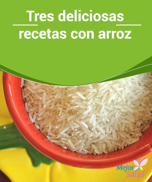 """""""Tres deliciosas recetas con #Arroz Tres #Recetas con arroz para tener nuevas opciones en la #Cocina y dejar de lado el típico arroz blanco en la cena. ¡No te las pierdas!"""