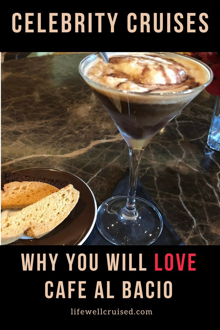Celebrity Cruises 7 Reasons You Will Love Cafe Al Bacio Life Well Cruised Celebrity Cruises Love Cafe Cruise Insurance