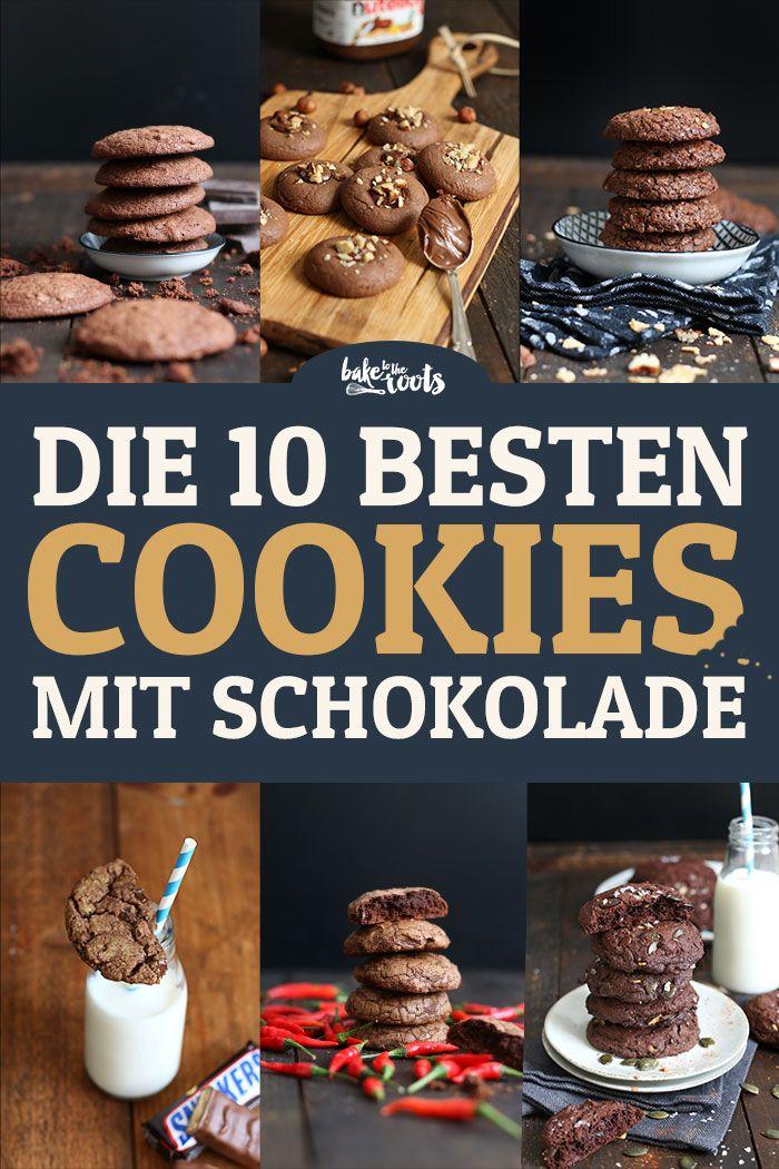 Die 10 Besten Cookies mit Schokolade   Bake to the roots