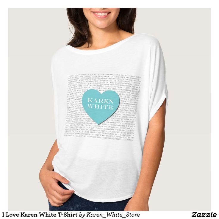 I Love Karen White T-Shirt