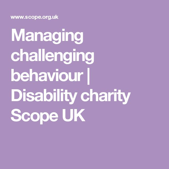 Managing challenging behaviour | Disability charity Scope UK