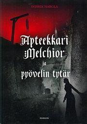 lataa / download APTEEKKARI MELCHIOR JA PYÖVELIN TYTÄR epub mobi fb2 pdf – E-kirjasto