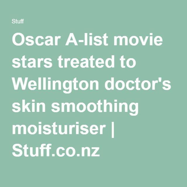 Oscar A-list movie stars treated to Wellington doctor's skin smoothing moisturiser | Stuff.co.nz