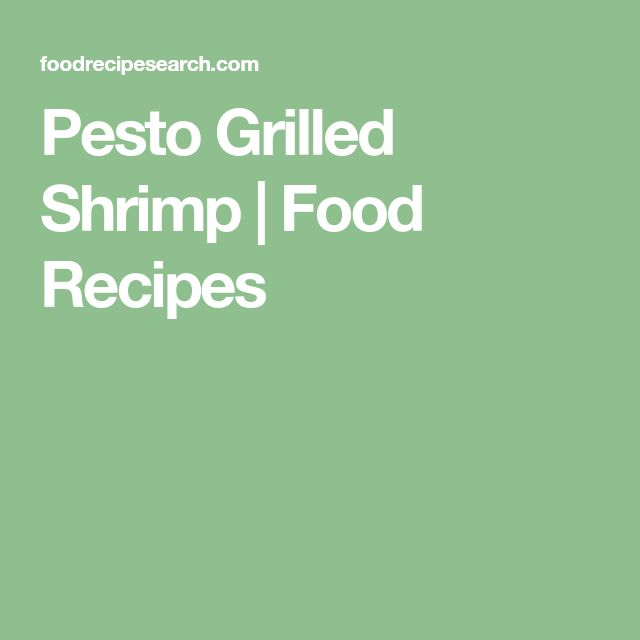 Pesto Grilled Shrimp | Food Recipes