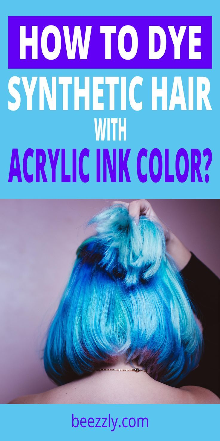 How To Dye Synthetic Hair With Acrylic Inc Color Synthetic Hair Semi Permanent Hair Dye Permanent Hair Dye