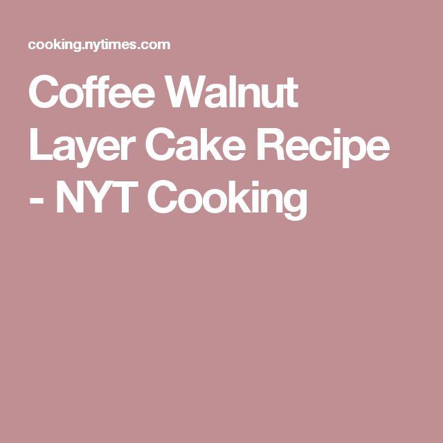 Coffee Walnut Layer Cake Recipe - NYT Cooking