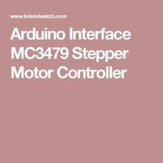 Arduino Interface MC3479 Stepper Motor Controller