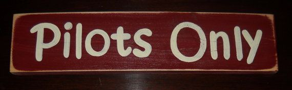 PILOTS ONLY Airplane Decor Room Wood Sign by shabbysignshoppe, $20.95