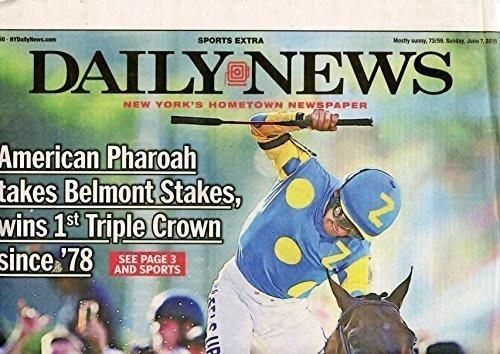 AMERICAN PHAROAH 2015 TRIPLE CROWN CHAMPION NEW YORK DAILY NEWS NEWSPAPER…