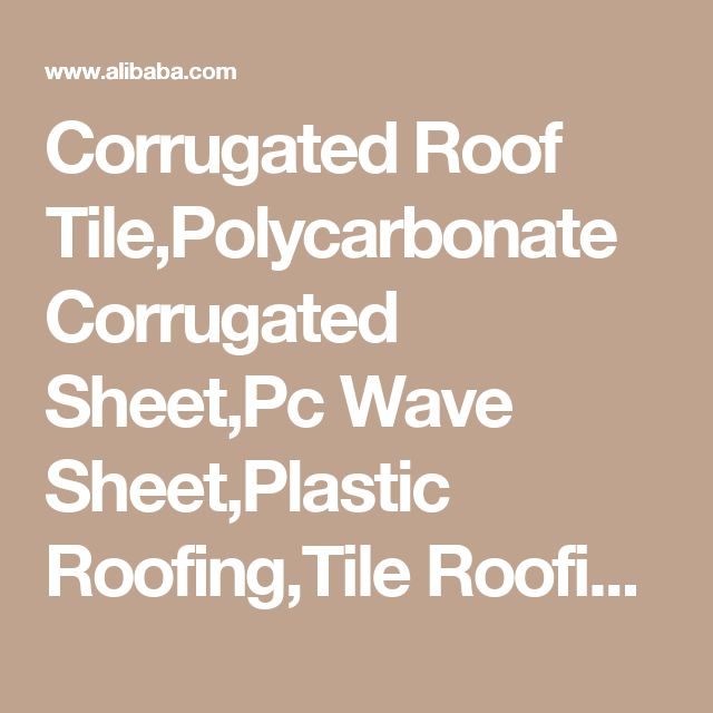 Corrugated Roof Tile,Polycarbonate Corrugated Sheet,Pc Wave Sheet,Plastic Roofing,Tile Roofing - Buy Polycarbonate Corrugated Sheet,Clear Plastic Roofing Sheet,Transparent Corrugated Roofing Sheets Product on Alibaba.com