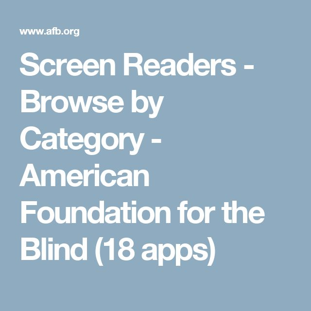 Screen Readers - Browse by Category - American Foundation for the Blind (18 apps)