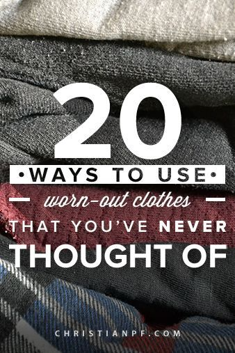 20 ways to use worn-out clothes and repurpose them http://christianpf.com/ways-to-use-worn-out-clothes-that-youve-never-thought-of?utm_content=bufferdfe65&utm_medium=social&utm_source=pinterest.com&utm_campaign=buffer?utm_content=bufferdfe65&utm_medium=social&utm_source=pinterest.com&utm_campaign=buffer
