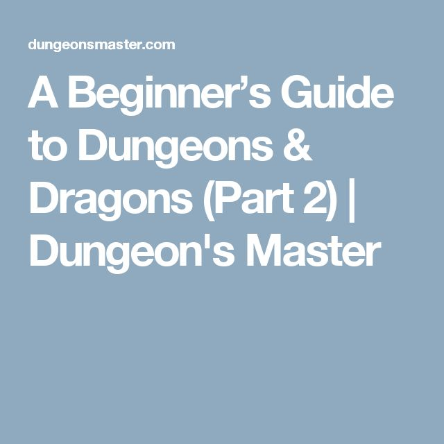 A Beginner's Guide to Dungeons & Dragons (Part 2) | Dungeon's Master