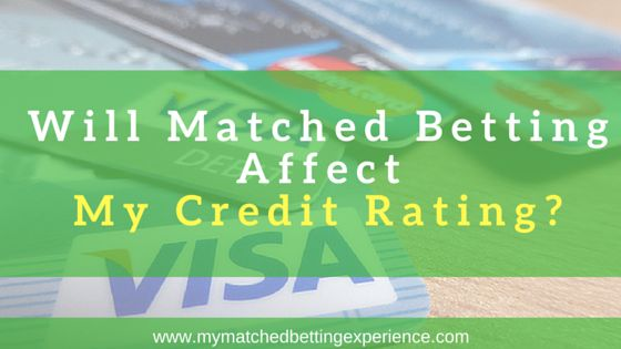 """Interested in Matched Betting? Want to know if it'll affect your credit rating? Find out here is """"Matched Betting Will Affect My Credit Rating""""..."""