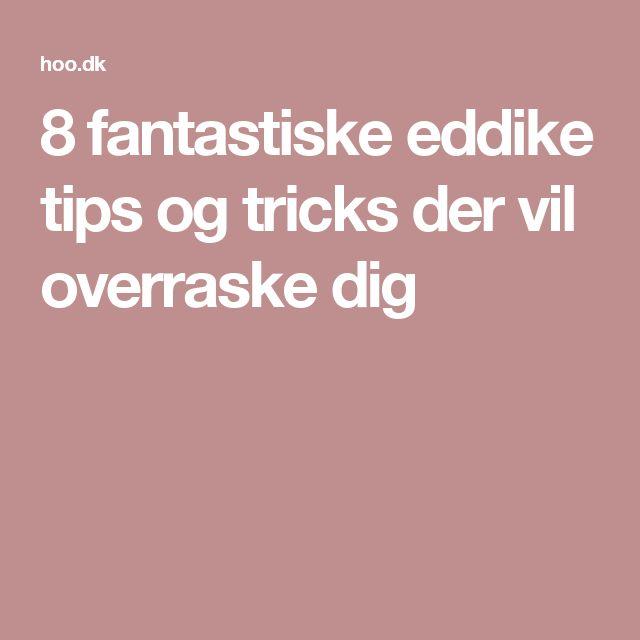 8 fantastiske eddike tips og tricks der vil overraske dig