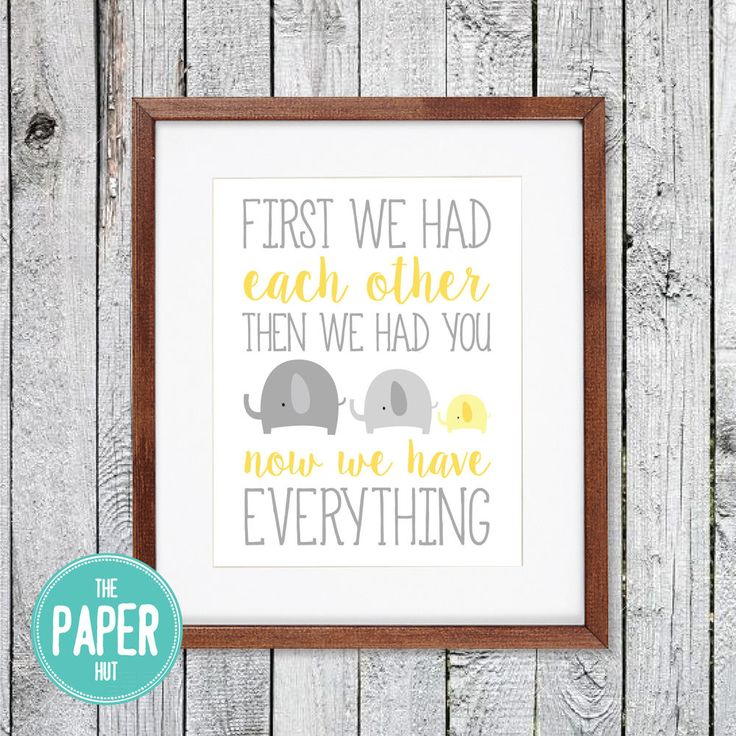 The Paper Hut - Nursery Print - First We Had Each Other Then We Had You - Unisex - Yellow and Grey