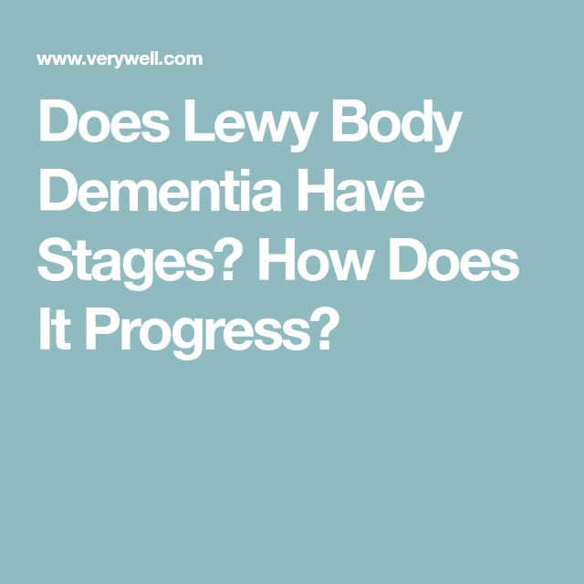 Does Lewy Body Dementia Have Stages? How Does It Progress?