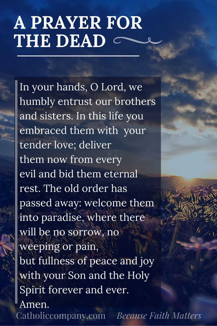 A prayer for the dead.                                                                                                                                                                                 More