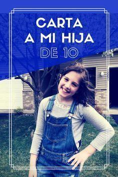 Carta a mi hija de 10 años. Espero que te inspire a escribir lo que quieres que tu hija no olvide nunca!!!! Dale clic!!! www.elultimodiademivida.com