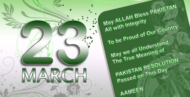 23 March Pakistan Day It was a revolutionary day, when a great crew was gathered at Iqbal Park on 23 March 1940. None of them knew each other, none of them was having any blood relation, and there was no concept of Sindhi, Punjabi, Balochi and Pakhtoons. They were only Muslims who were gathered and truly wanted to have an independent state in the form of great Pakistan, to live there own life according to their religion.
