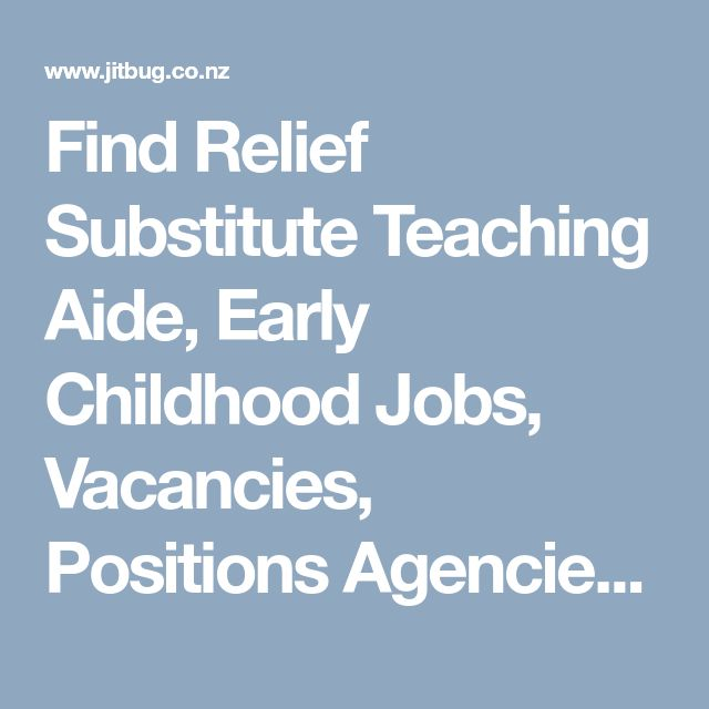 Find Relief Substitute Teaching Aide, Early Childhood Jobs, Vacancies, Positions Agencies in Auckland | Reliever Teacher          Vacancy - jitbug