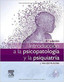 """""""Introducción a la psicopatología y la psiquiatría : 8ª ed."""" / director: Julio Vallejo Ruiloba. Barcelona : Elsevier, cop. 2015. Matèries: Psicopatologia; Psiquiatria. #nabibbell"""