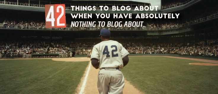 42 things to blog about