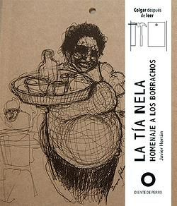 'La tía Nela', en @dientedperro, libro crudo y lírico, poemas y relatos de Javier Herrán con dibujos de Dinora Palma, un homenaje a los borrachos. La tía Nela es una cantinera de Tuxtla Gutiérrez (Chiapas), una señora mayor, gorda y analfabeta. Por su cantina de mala muerte pasan personajes de todo tipo, en sus historias se abordan el amor, el desamor, la rabia, la soledad, la injusticia o el machismo: https://www.veniracuento.com/content/la-tia-nela