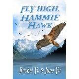 Fly High, Hammie Hawk (A Junior Novel Chapter Book) (Kindle Edition)By Rachel Yu