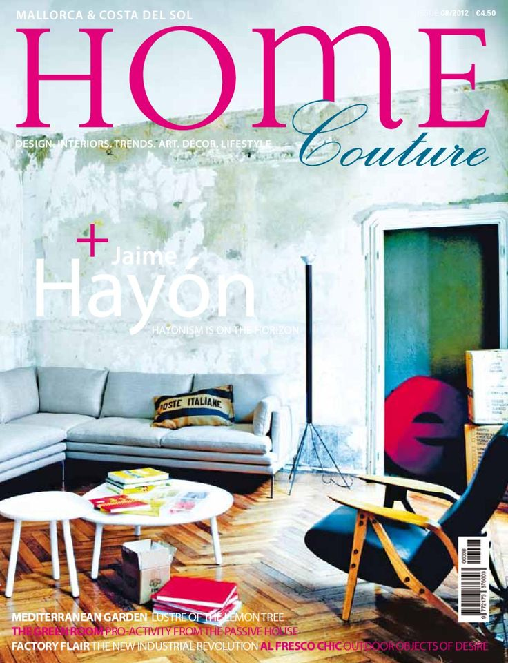 Home Couture Magazine Issue 08  Get in the mood for summer with this issue of Home Couture. Find outdoor inspiration, learn about the latest trend in industrial design, humorous designs with Jaime Hayón, gourmet delights from Andalucía and the best of Mediterranean citrus gardens.