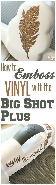 Step by Step tutorial - How to Emboss VINYL with the Sizzix Big Shot Plus by Michelle's Party Plan-It