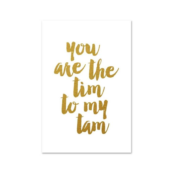 You are the tim to my tam gold foiled single card