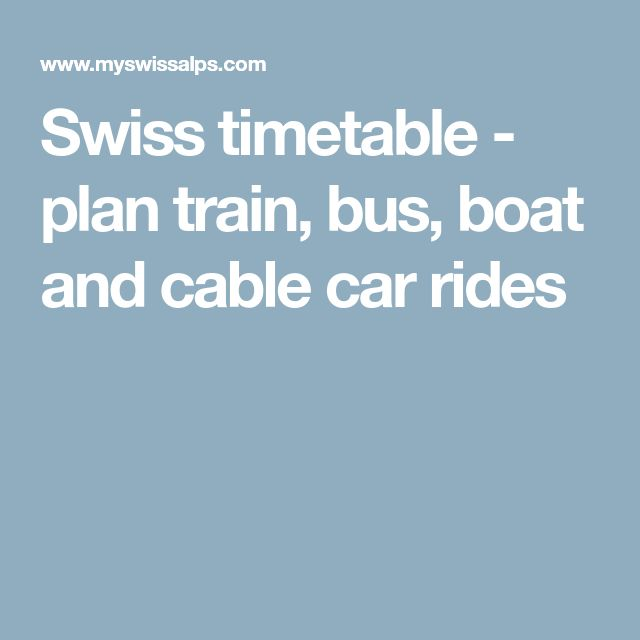 Swiss timetable - plan train, bus, boat and cable car rides
