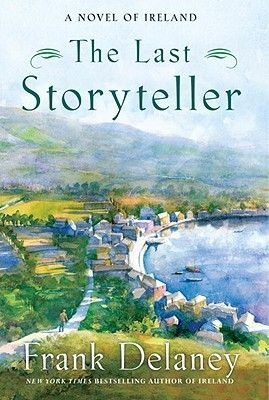 The Last Storyteller: A Novel of Ireland  Full of real stories of Ireland, plus great characters you will grow to love.  I think of this novel often and will soon re-read it.: Worth Reading, Author, Ireland, Books Worth, Novels, Irish, Historical Fiction
