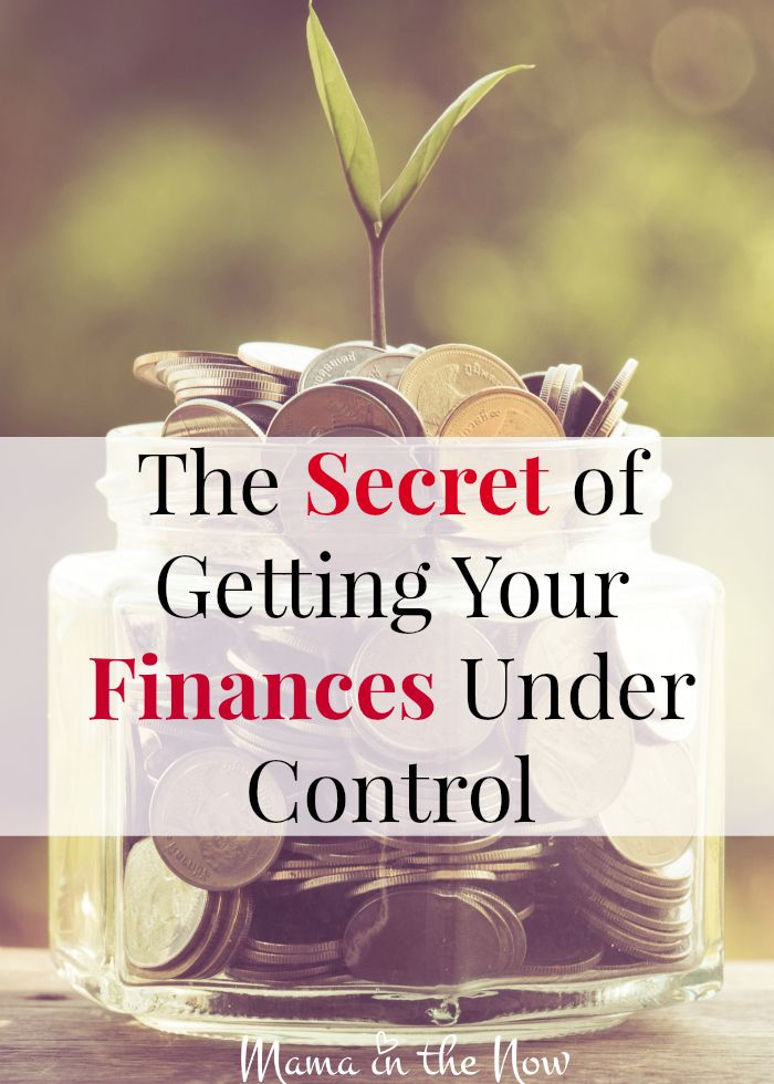 The Secret Of Getting Your Finances Under Control Mama In The Now Finance Finance Tips