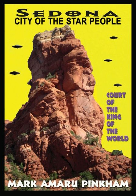 Sedona City of the Star People: Court of the King of the World