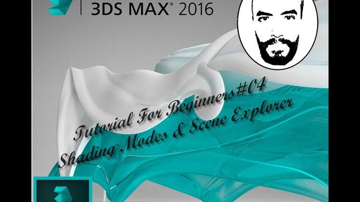 3ds Max  Tutorials For Beginners #04 Shading Modes +Scene Explorer